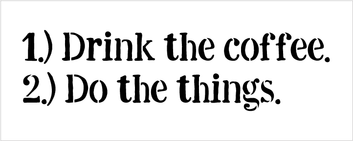 """Drink The Coffee Do The Things - Word Stencil - 19"""" x 7"""" - STCL1654_4 - by StudioR12"""