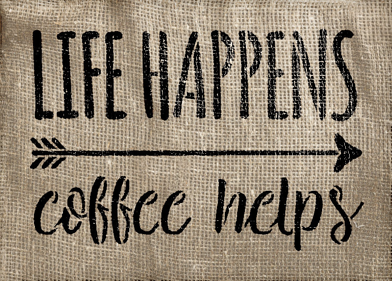 """Life Happens - Coffee Helps - Word Art Stencil - 10"""" x 7"""" - STCL1656_2 - by StudioR12"""