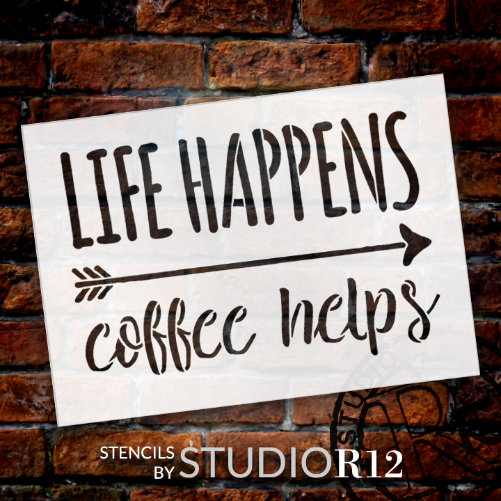 "Life Happens - Coffee Helps - Word Art Stencil - 13"" x 9"" - STCL1656_3 - by StudioR12"