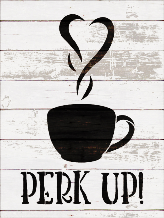 "Perk Up - Coffee Love - Word Art Stencil - 8"" x 11"" - STCL1657_2 - by StudioR12"