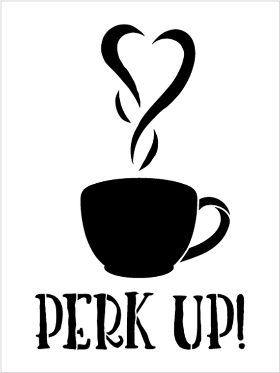 "Perk Up - Coffee Love - Word Art Stencil - 10"" x 14"" - STCL1657_3 - by StudioR12"