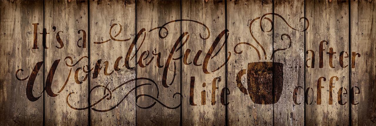 "It's A Wonderful Life After Coffee - Word Art Stencil - 21"" x 7"" - STCL1658_4 - by StudioR12"
