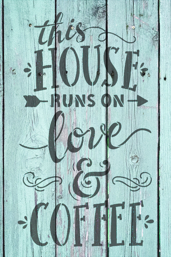 """This House Runs On Love and Coffee - Word Stencil - 12"""" x 18"""" - STCL1659_3 - by StudioR12"""