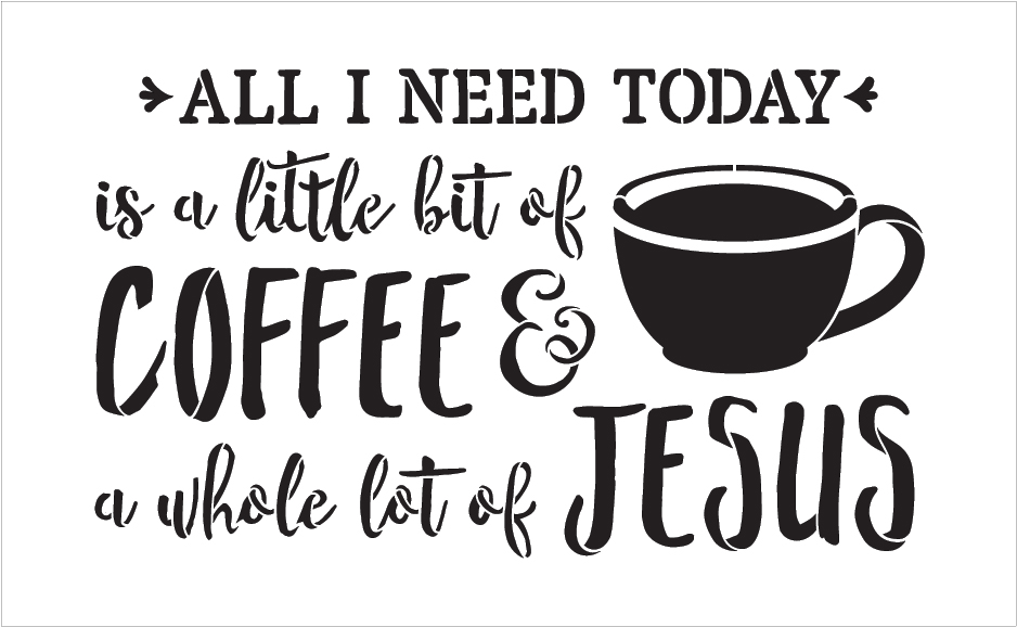 Little Bit Of Coffee Whole Lot Of Jesus Word Art Stencil 22 X 14