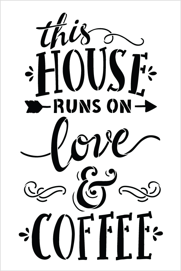 "This House Runs On Love & Coffee - Word Stencil - 12"" x 19"" - STCL1789_3 - by StudioR12"