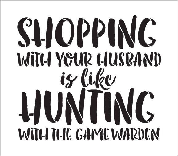 """Shopping Like Hunting - Word Stencil - 14"""" x 13"""" - STCL1848_3 - by StudioR12"""