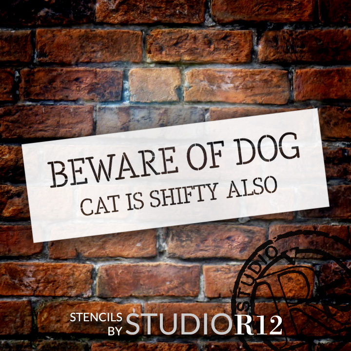 "Beware Of Dog Cat Is Shifty Also - Word Stencil - 21"" x 7"" - STCL1896_3 - by StudioR12"