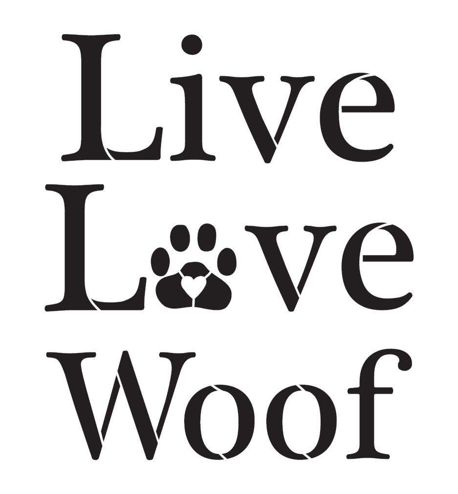 "Live Love Woof - Word Art Stencil - 10"" x 11"" - STCL1895_2 - by StudioR12"