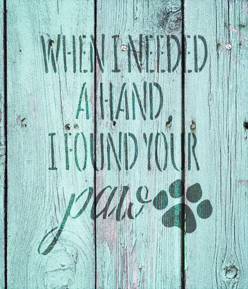 "When I Needed - Paw Print - Word Art Stencil - 12"" x 13"" - STCL1948_3 - by StudioR12"