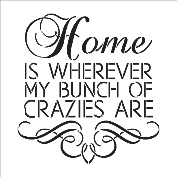 "Home Crazies - Scrolls - Word Art Stencil - 9"" x 9"" - STCL1995_1 - by StudioR12"