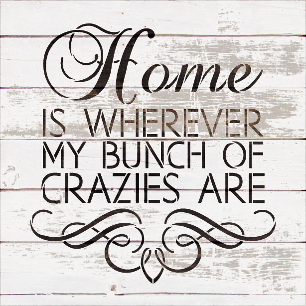 "Home Crazies - Scrolls - Word Art Stencil - 15"" x 15"" - STCL1995_3 - by StudioR12"