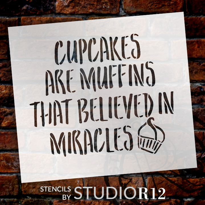 "Cupcakes Are Miracles - Word Art Stencil - 9"" x 8"" - STCL1998_1 - by StudioR12"