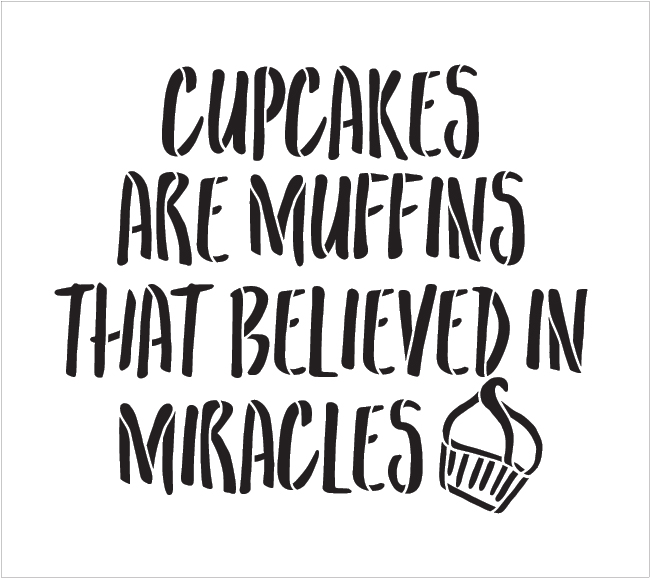 "Cupcakes Are Miracles - Word Art Stencil - 18"" x 16"" - STCL1998_4 - by StudioR12"