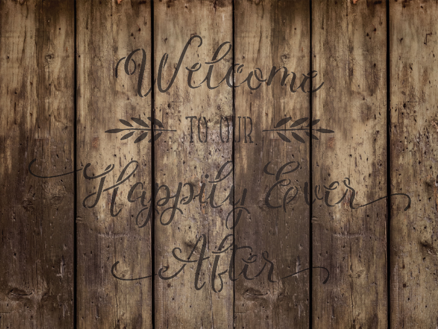 "Welcome To Our Happily Ever After - Word Stencil - 25"" x 18"" - STCL1587_4 by StudioR12"