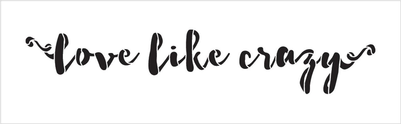"Love Like Crazy - Funky Script - Word Stencil - 16"" x 5"" - STCL1893_2 - by StudioR12"