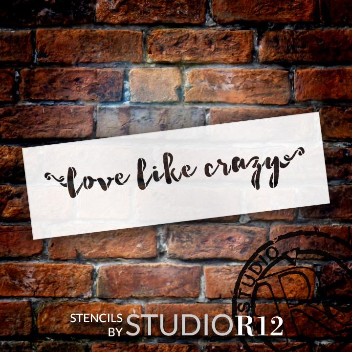 "Love Like Crazy - Funky Script - Word Stencil - 19"" x 6"" - STCL1893_3 - by StudioR12"