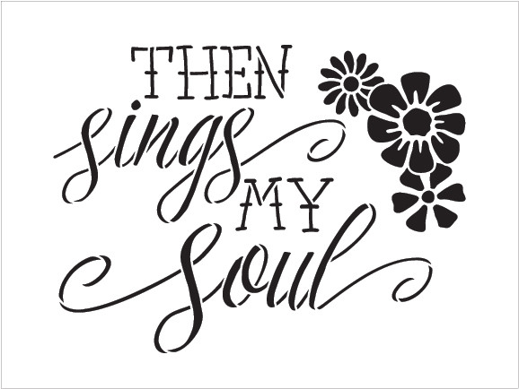 "Then Sings - Flowers - Word Art Stencil - 14"" x 11"" - STCL1889_3 - by StudioR12"