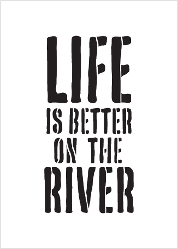 """Life Is Better - River - Word Stencil - 10"""" x 16"""" - STCL1886_4 - by StudioR12"""