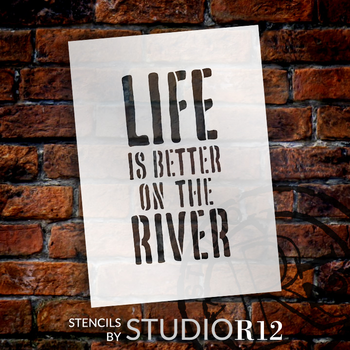 """Life Is Better - River - Word Stencil - 12"""" x 19"""" - STCL1886_5 - by StudioR12"""