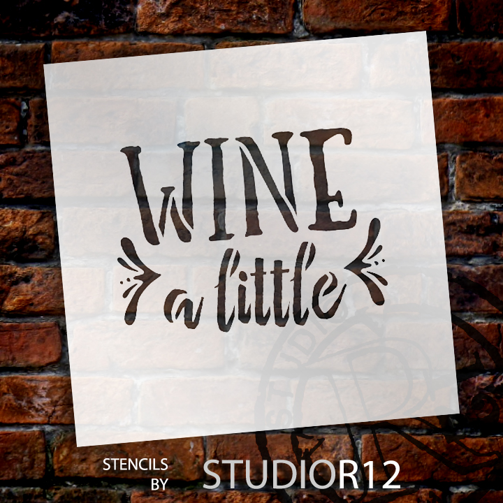 """Wine A Little - Rustic Funky - Word Stencil - 15"""" x 12"""" - STCL1515_5 - by StudioR12"""