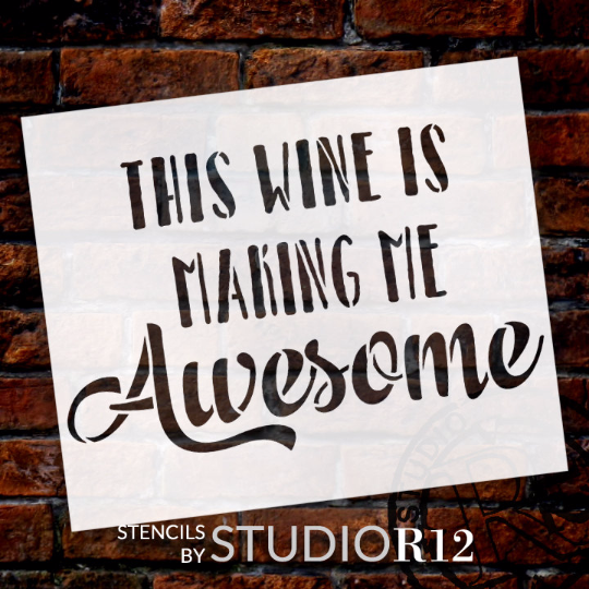 """This Wine Is Making Me Awesome - Word Stencil - 9"""" x 6"""" - STCL1409_2 by StudioR12"""