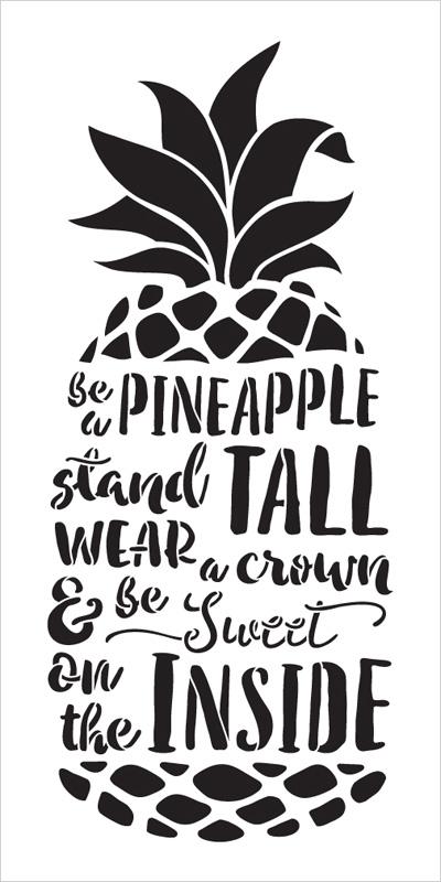 "Be A Pineapple - Tall & Sweet - Word Art Stencil - 7"" x 14"" - STCL2027_1 - by StudioR12"