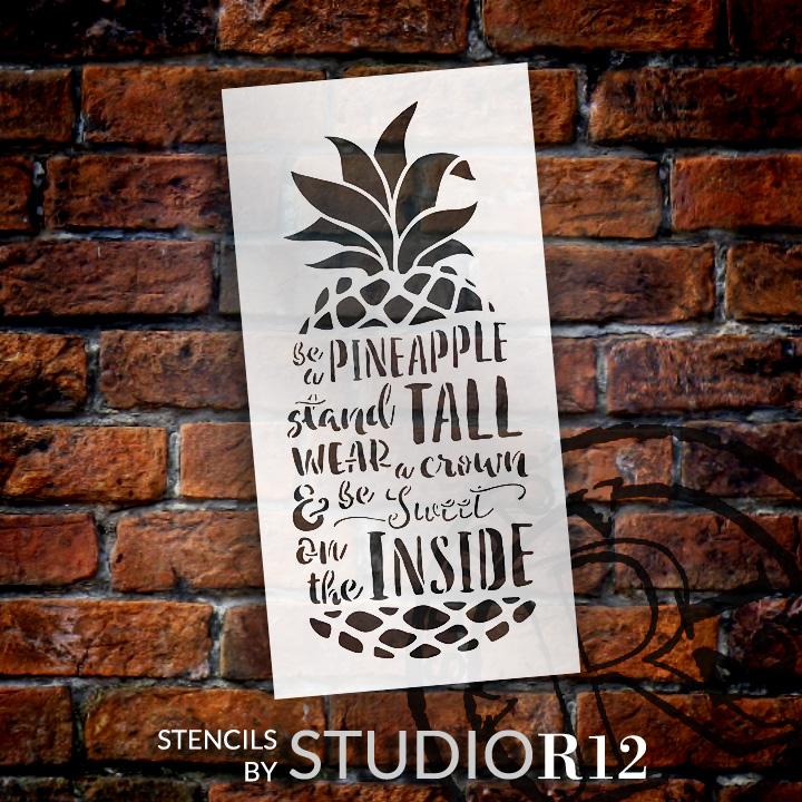 "Be A Pineapple - Tall & Sweet - Word Art Stencil - 11"" x 22"" - STCL2027_3 - by StudioR12"