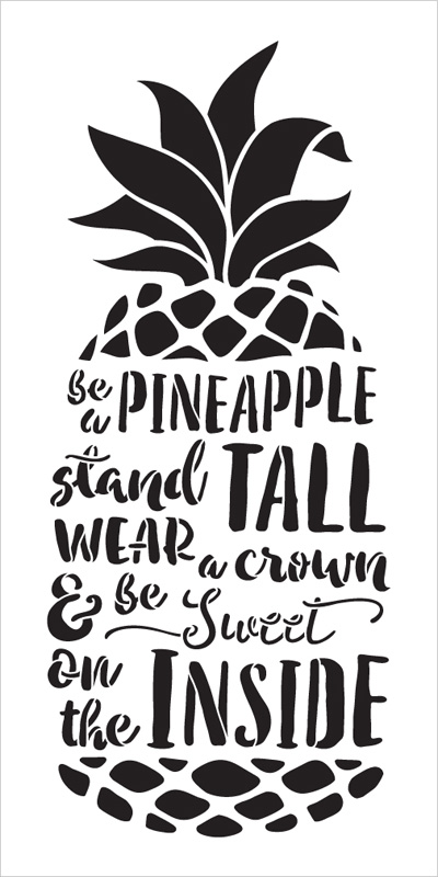 "Be A Pineapple - Tall & Sweet - Word Art Stencil - 9"" x 18"" - STCL2027_2 - by StudioR12"