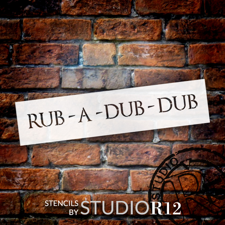 "Rub-A-Dub-Dub - Word Stencil - 20"" x 4"" - STCL2067_3 - by StudioR12"