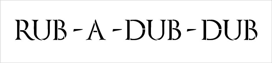 "Rub-A-Dub-Dub - Word Stencil - 24"" x 5"" - STCL2067_4 - by StudioR12"