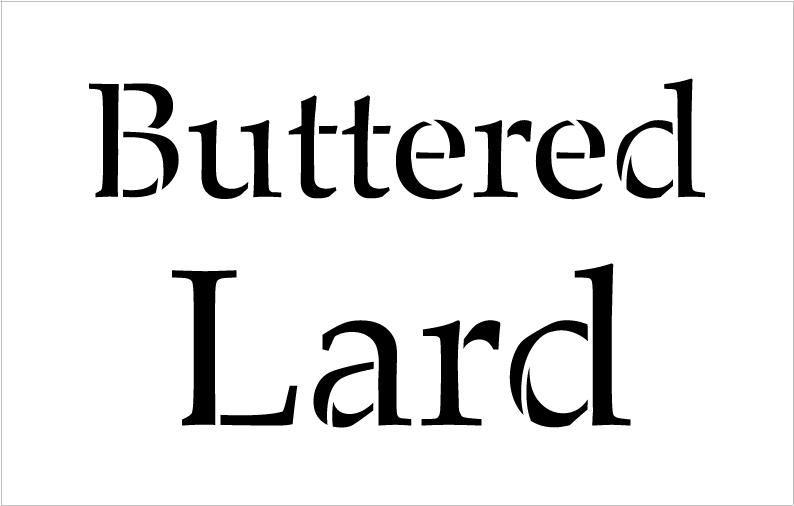 """Buttered Lard - Serif - Word Stencil - 20"""" x 12"""" - STCL2068_3 - by StudioR12"""