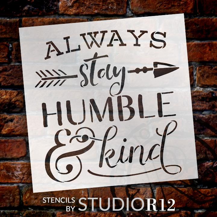 "Always Stay Humble & Kind - Arrow - Word Art Stencil - 12"" x 13"" - STCL2031_1 - by StudioR12"