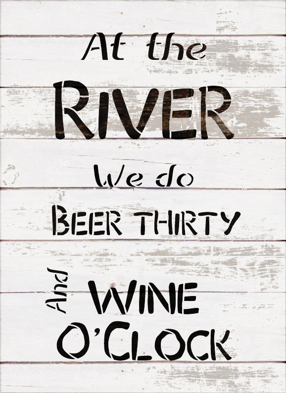 "Beer Thirty Wine O'Clock - River - Word Stencil - 9"" x 14"" - STCL2078_2 - by StudioR12"