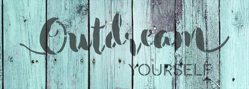 "Outdream Yourself - Script & Skinny - Word Stencil - 14"" x 5"" - STCL2079_1 - by StudioR12"