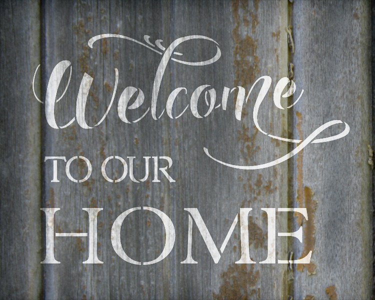 "Welcome To Our Home - Fancy Script & Serif - Word Stencil - 16"" x 12"" - STCL2087_3 - by StudioR12"