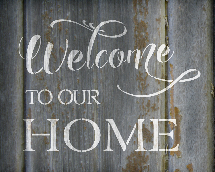 "Welcome To Our Home - Fancy Script & Serif - Word Stencil - 20"" x 15"" - STCL2087_4 - by StudioR12"