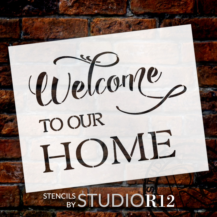 """Welcome To Our Home - Fancy Script & Serif - Word Stencil - 24"""" x 18"""" - STCL2087_5 - by StudioR12"""