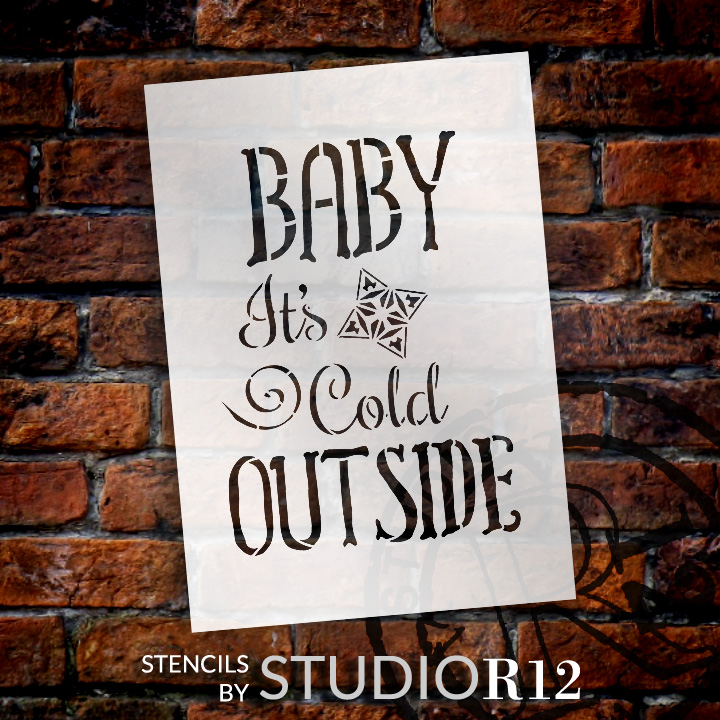 "Baby It's Cold Outside - Funky - Word Art Stencil - 7"" x 10"" - STCL2088_1 - by StudioR12"