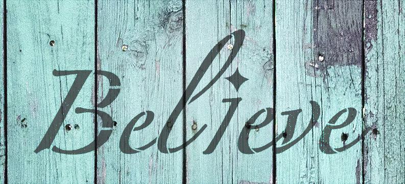 "Believe - Elegant Script - Word Stencil - 17"" x 8"" - STCL2095_3 - by StudioR12"