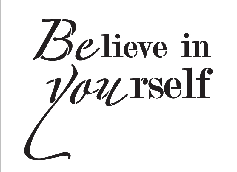 "BElieve in YOUrself - Word Stencil - 16"" x 12"" - STCL2097_3 - by StudioR12"