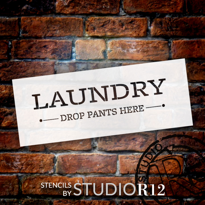 """Laundry Drop Your Pants Here - Simple - Word Stencil - 19"""" x 6"""" - STCL1860_2 - by StudioR12"""