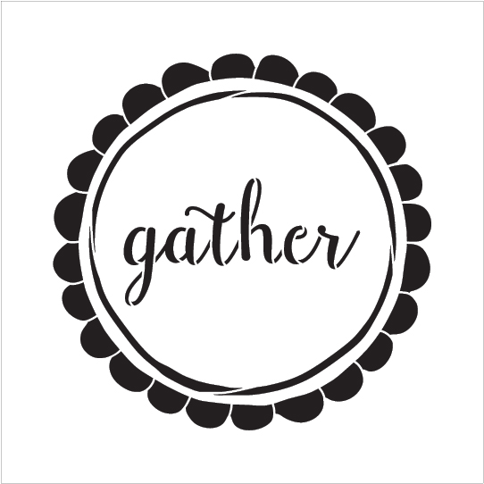 "Gather - Simple Script - Word Art Stencil - 14"" x  14"" - STCL1828_3 - by StudioR12"