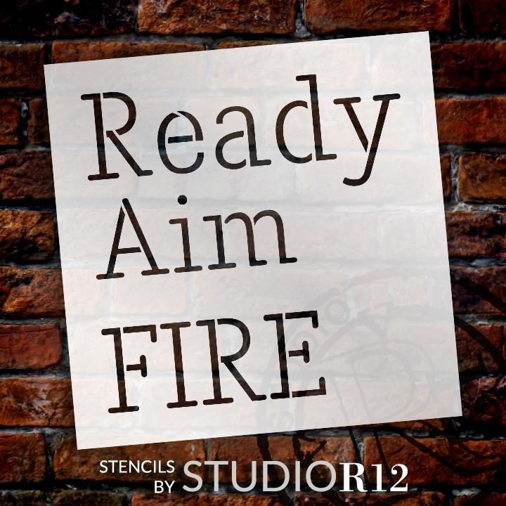 "Ready Aim Fire - Skinny - Word Stencil - 14"" x  14"" - STCL2161_2 - by StudioR12"