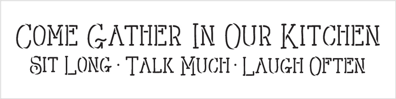 "Come Gather - Kitchen - Skinny - Word Stencil - 18"" x 5"" - STCL1822_3 - by StudioR12"