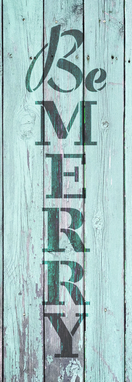 """Be Merry - Vertical - Word Stencil - 7"""" x 19"""" - STCL1817_3 - by StudioR12"""