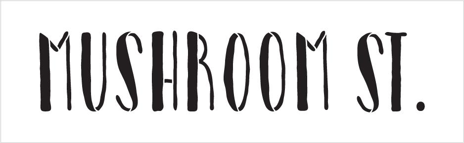 """Mushroom St. - Word Stencil - 16"""" x 5"""" - STCL2176_2 - by StudioR12"""