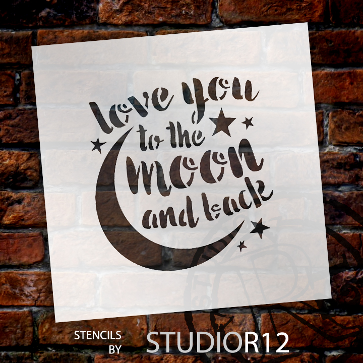 """I Love You To The Moon And Back - Word Art Stencil - 6"""" x 6"""" - STCL1516_2 - by StudioR12"""