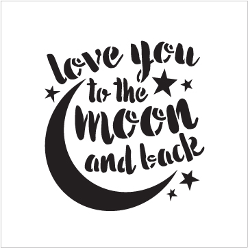 "I Love You To The Moon And Back - Word Art Stencil - 8"" x 9"" - STCL1516_3 - by StudioR12"