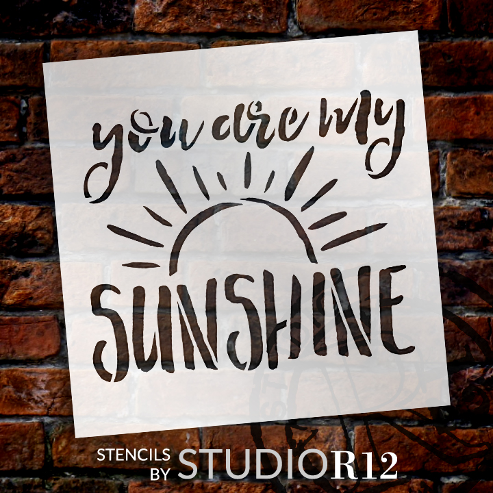 "You Are My Sunshine Hand Brushed Word Stencil - 4 1/2"" x 4 1/2"" - STCL1513_1 - by StudioR12"