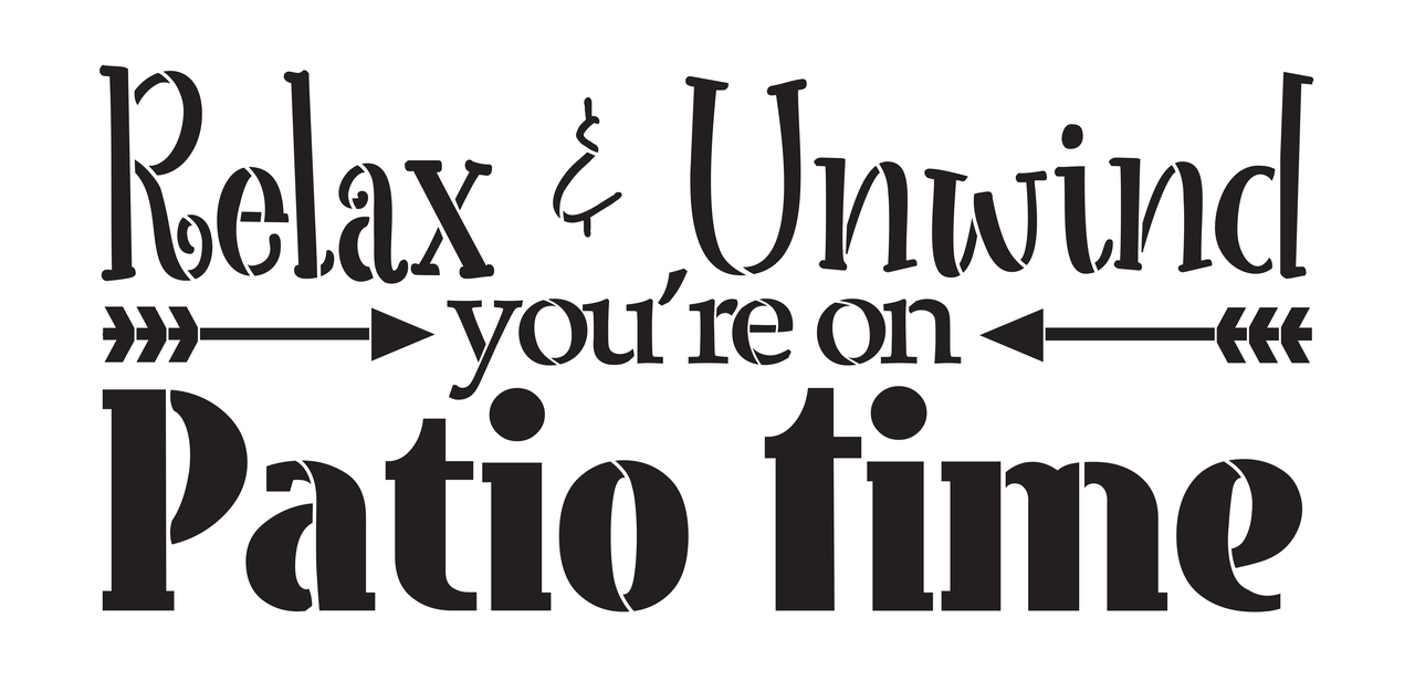 """Relax & Unwind You're On Patio Time Stencil by StudioR12 - Inspirational Word Art - 16"""" x 8"""" - STCL2444_2"""